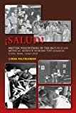 Â¡Salud! : British Volunteers in the Republican Medical Service During the Spanish Civil War, 1936-1939, Palfreeman, Linda, 1845195191