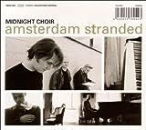 Amsterdam Stranded by Midnight Choir