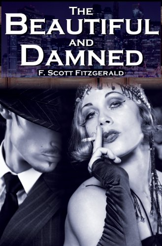 The Beautiful and Damned: F. Scott Fitzgerald's Jazz Age Morality Tale