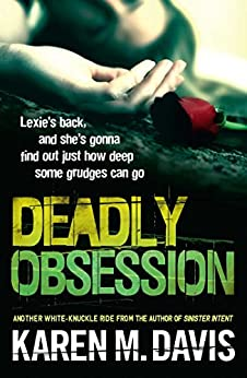 Deadly Obsession (The Lexie Rogers Series) by [Davis, Karen M.]