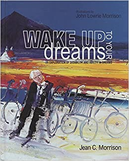 Wake up to Your Dreams: An Exploration of Disability and Ability in Dreams