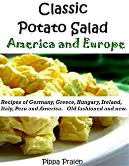 Classic potato salad america and europe recipes kindle edition by classic potato salad america and europe recipes by pralen pippa forumfinder Image collections