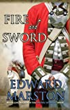 Fire and Sword, Edward Marston, 0749007710