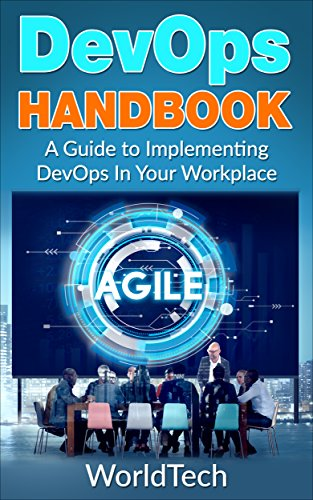 (DevOps Handbook: A Beginner's Guide To Implementing DevOps In Your Workplace)