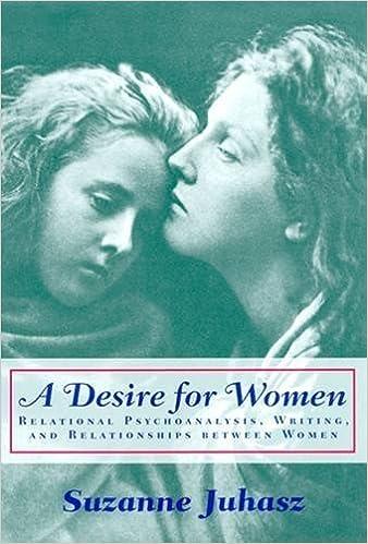 A Desire for Women: Relational Psychoanalysis, Writing and Relationships Between Women