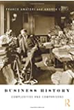 Business History: Complexities and Comparisons