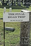 img - for The Final Road Trip: Dust To Dust (Rascal Publishing) (Volume 2) book / textbook / text book