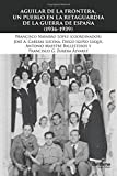img - for Aguilar de la Frontera, un pueblo en la retaguardia de la Guerra Civil (1936-19 (Spanish Edition) book / textbook / text book