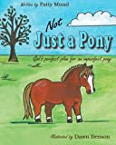 Not Just a Pony, Patty Mund, 1481037250