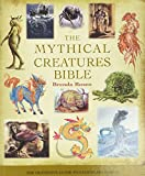 The Mythical Creatures Bible: The Definitive Guide