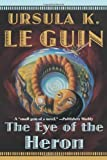 The Eye of the Heron by Ursula K. Le Guin (2003-09-15)