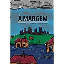 À Margem: Histórias de quem vive e viveu o drama dos desastres no Brasil (Portuguese Edition)