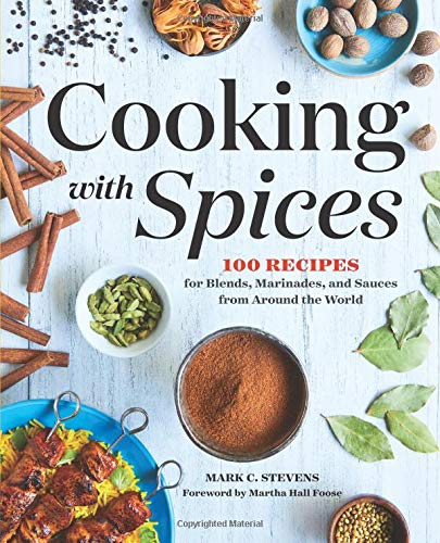 Cooking with Spices: 100 Recipes for Blends, Marinades, and Sauces from Around the (Best Jamaican Cookbooks)