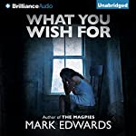 What You Wish For | Mark Edwards