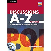 Discussions A-Z Advanced Book and Audio CD: A Resource Book of Speaking Activities (Cambridge Copy Collection)