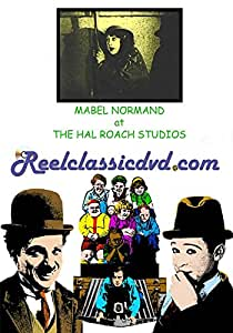 MABEL NORMAND at the HAL ROACH STUDIOS: RAGGEDY ROSE and THE NICKEL HOPPER