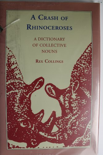 A Crash of Rhinoceroses: A Dictionary of Collective Nouns (Synonym For Merchandise)
