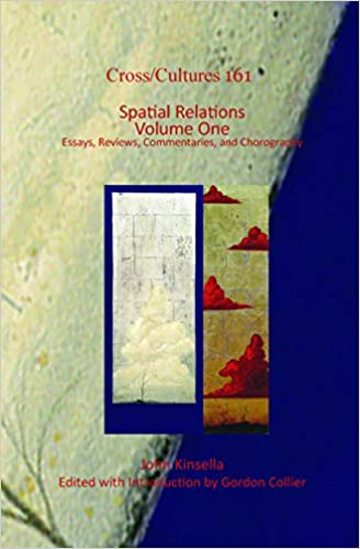 spatial relations volume two essays reviews commentaries and chorography cross cultures readings in post colonial literatures and cultures in english