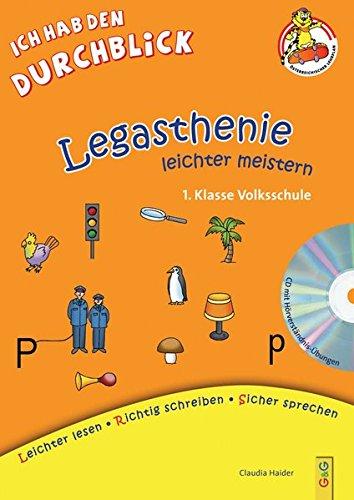 Legasthenie leichter meistern - 1. Klasse Volksschule: Lese-Rechtschreib-Training mit CD