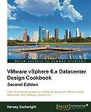 VMware vSphere 6.X Datacenter Design Cookbook - Second Edition offers
