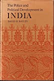 Police and Political Development in India, Bayley, David H., 0691030774