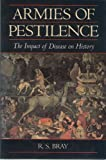 Armies of Pestilence (The Impact of Disease on History)