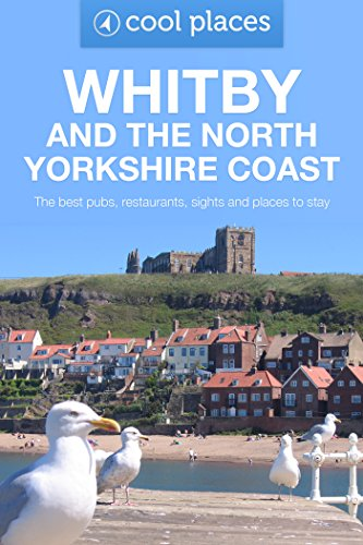 Whitby & the North Yorkshire Coast: The best pubs, restaurants, sights and places to stay (Cool...