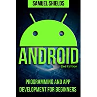 Android: App Development & Programming Guide: Programming & App Development for Beginners
