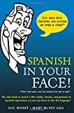 Spanish in Your Face!, Luc Nisset and Mary McVey Gill, 0071432973