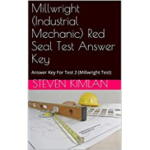 Millwright (Industrial Mechanic) Red Seal Test Answer Key: Answer Key For Test 2 (Millwright Test)