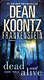 Frankenstein: Dead and Alive: A Novel