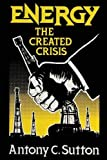 Energy: The Created Crisis