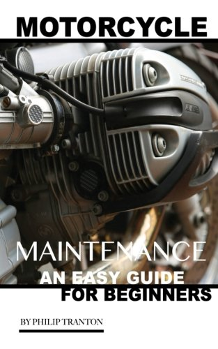 Motorcycle Maintenance: An Easy Guide for Beginner's