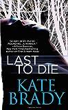 Last to Die, Kate Brady, 0446541532