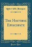 The Historic Episcopate (Classic Reprint)
