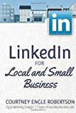 LinkedIn for Local and Small Business, Courtney Engle Robertson, 1494927829