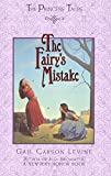 The Fairy's Mistake (Princess Tales)