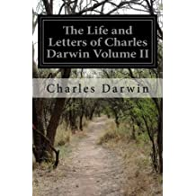 The Life and Letters of Charles Darwin Volume II
