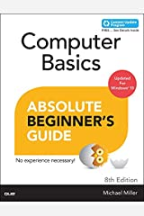 Computer Basics Absolute Beginner's Guide, Windows 10 Edition (includes Content Update Program) (8th Edition) Paperback