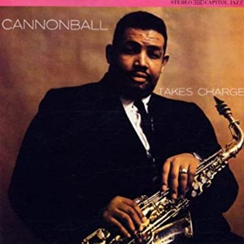 "Image result for Julian ""Cannonball"" Adderley takes charge"