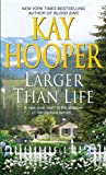 Larger Than Life, Kay Hooper, 055359057X
