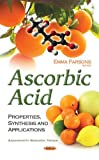img - for Ascorbic Acid: Properties, Synthesis and Applications (Biochemistry Research Trends) book / textbook / text book