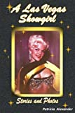 A Las Vegas Showgirl: Stories and Photos