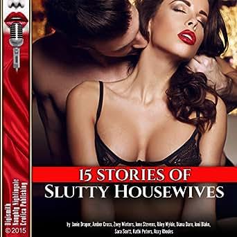 Amazon Com 15 Stories Of Slutty Housewives Audible Audio