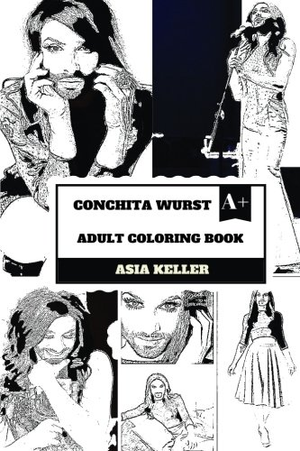 Conchita Wurst Adult Coloring Book: Eurovision Song Contest of 2014 Winner and Draq Queen, LGBT and Diversity Supporter and Non Binary Inspiration Inspired Adult Coloring Book (Conchita Wurst Books)