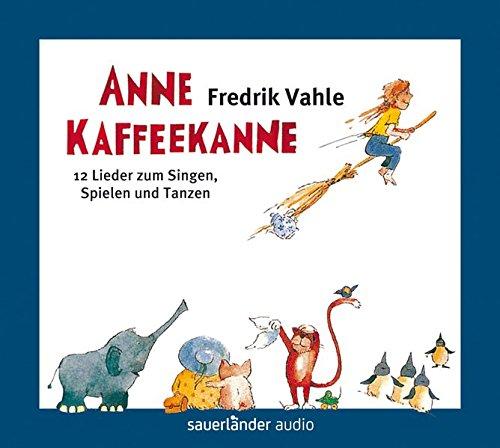 Anne Kaffeekanne: 12 Lieder zum Singen, Spielen und Tanzen / Limitierte Edition mit 5 Stickerbögen