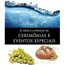 O Líder e a Direção de Cerimônias e Eventos Especiais (Liderança Cristã Livro 13)