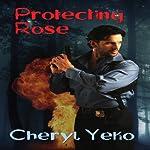 Protecting Rose | Cheryl Yeko
