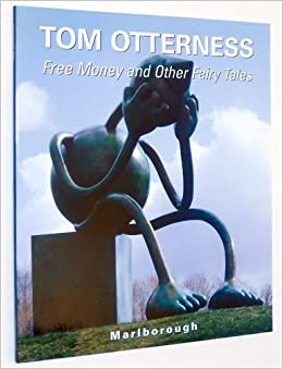 Book Tom Otterness: Free Money and Other Fairy Tales