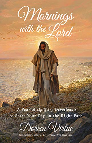Mornings with the Lord: A Year of Uplifting Devotionals to Start Your day on the Right Path (Staying On The Right Path With God)